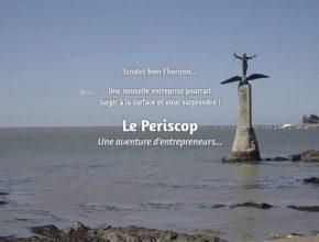 Le Périscop, une aventure d'entrepreneurs
